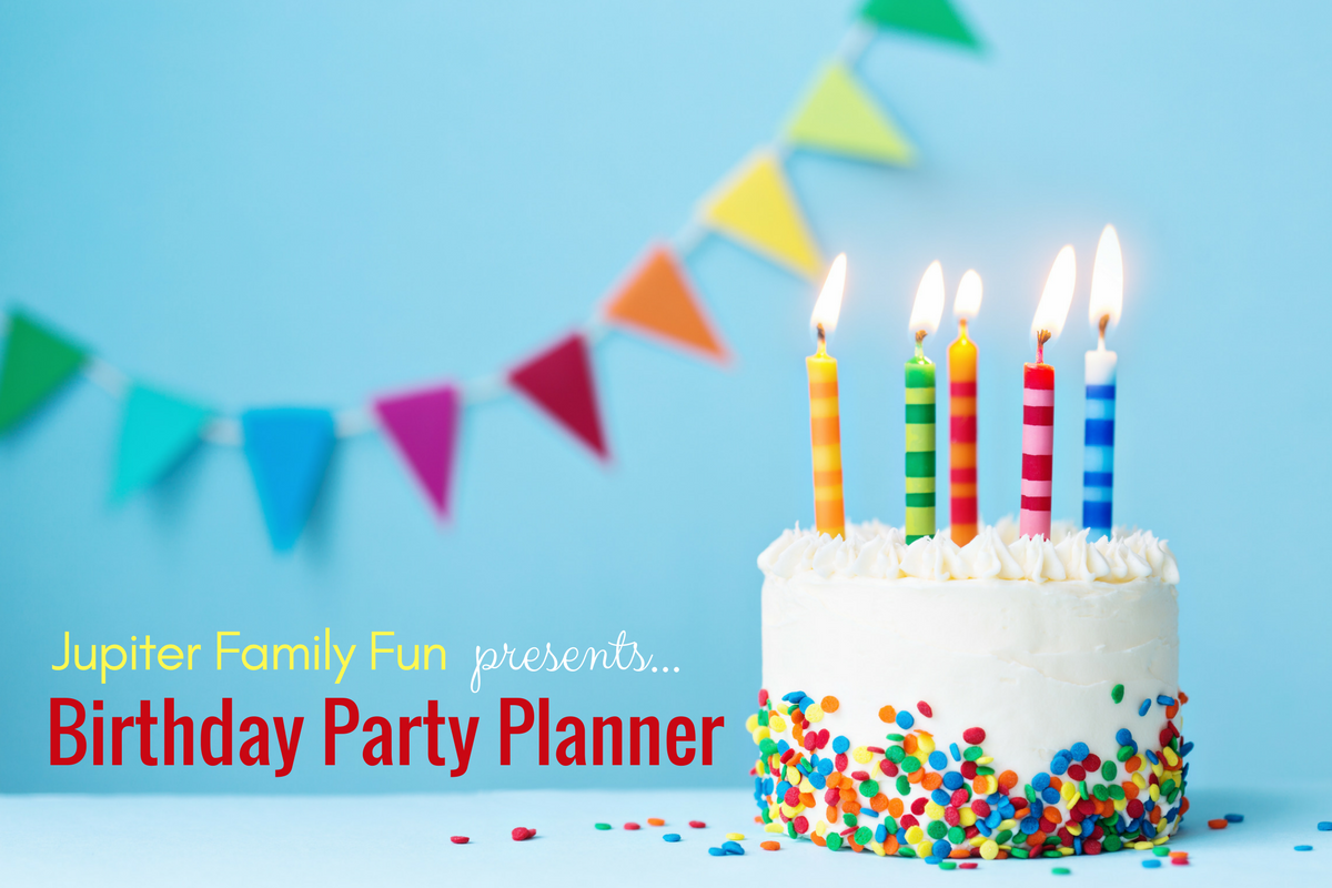 Birthday Party Planner for Jupiter, Florida and Palm Beach County