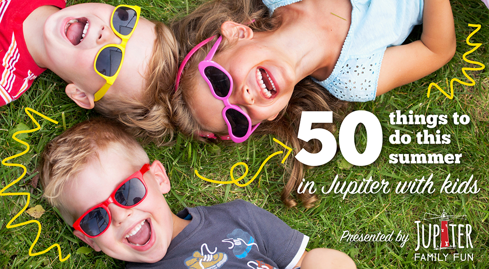 50 Things to Do This Summer in Jupiter With Kids
