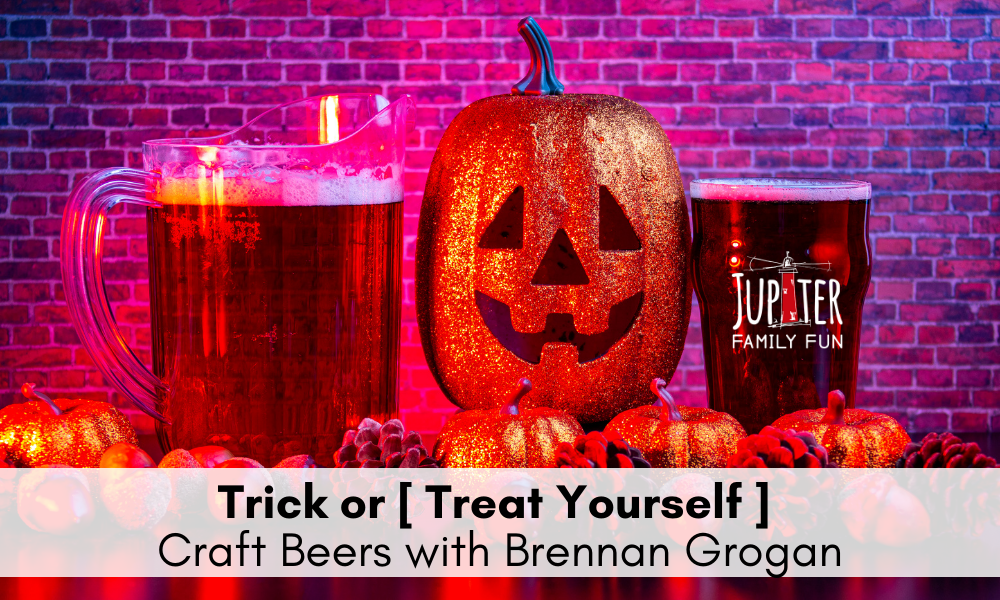 Trick or [ Treat Yourself ]- Craft Beers with Brennan Grogan