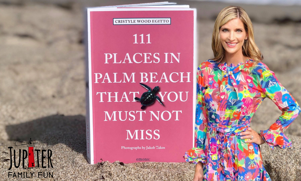 111 Places in Palm Beach That You Must Not Miss – A Must Read Book by Local Author, Cristyle Wood Egitto